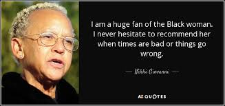 Image result for nikki giovanni quotes about Black women